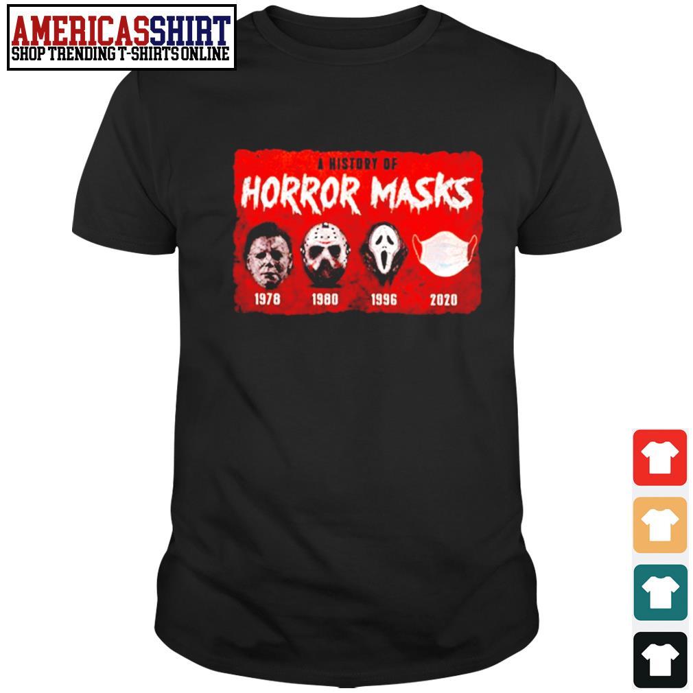 A history of horror masks 1978 1980 1996 2020 shirt