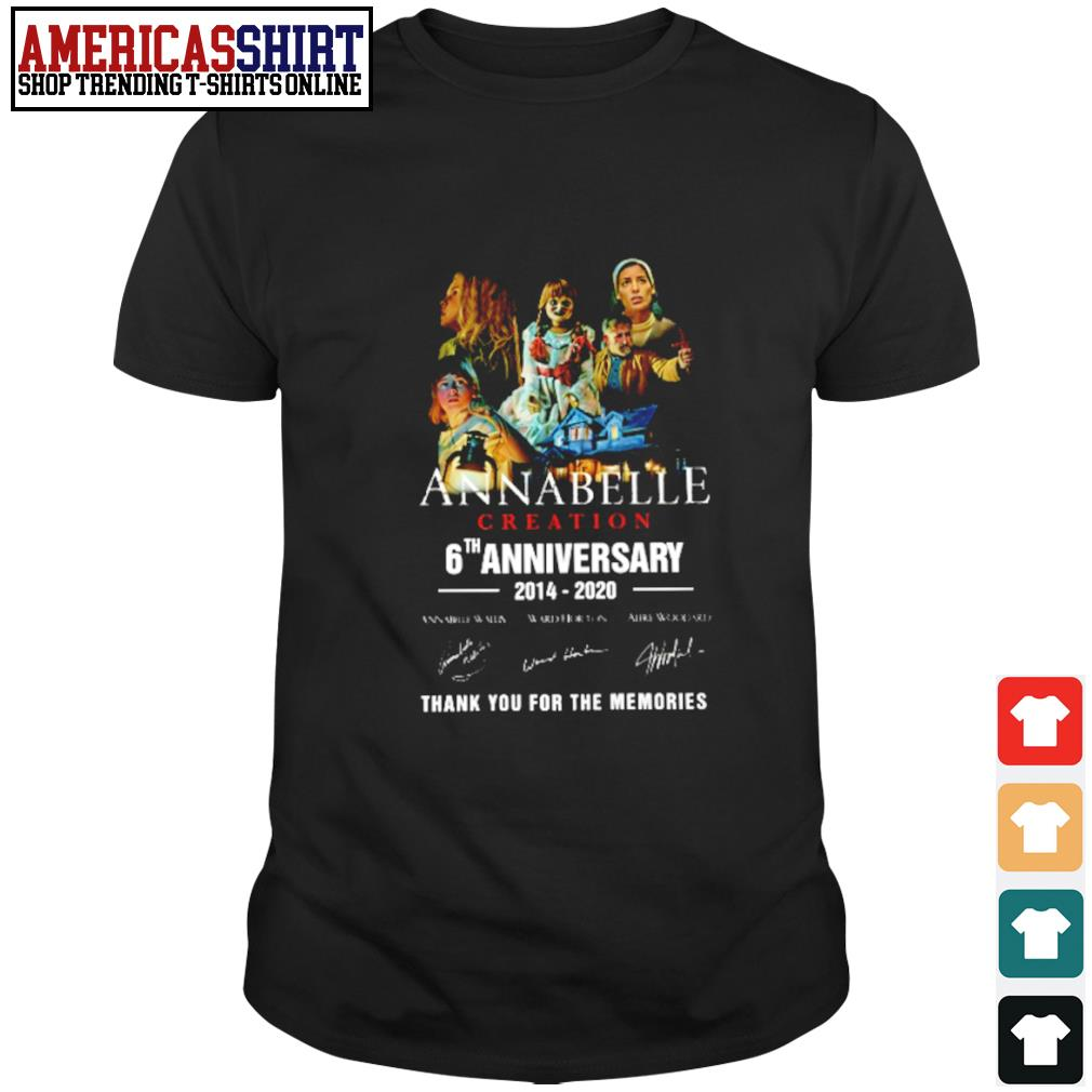 Annabelle Creation 6th anniversary 2014 2020 thank you for the memories shirt