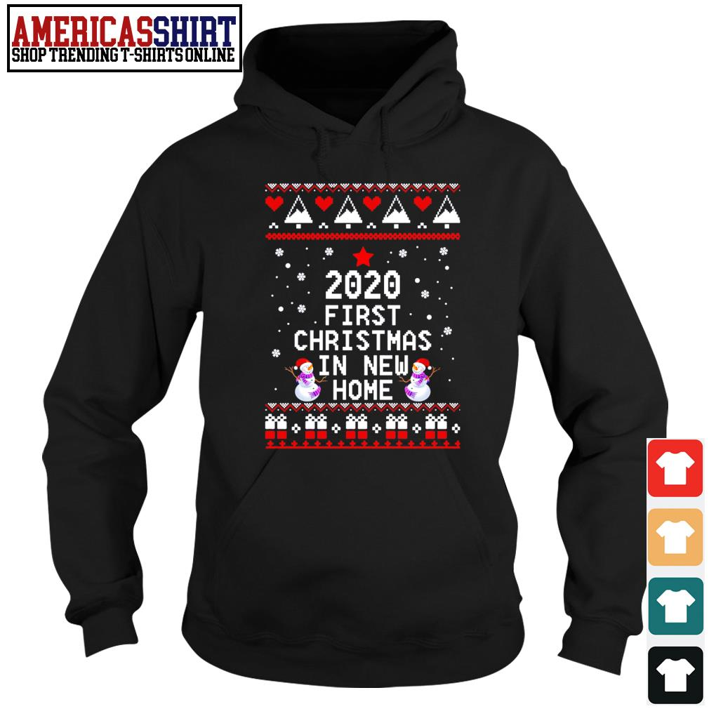 2020 first Christmas in new home ugly Christmas s hoodie