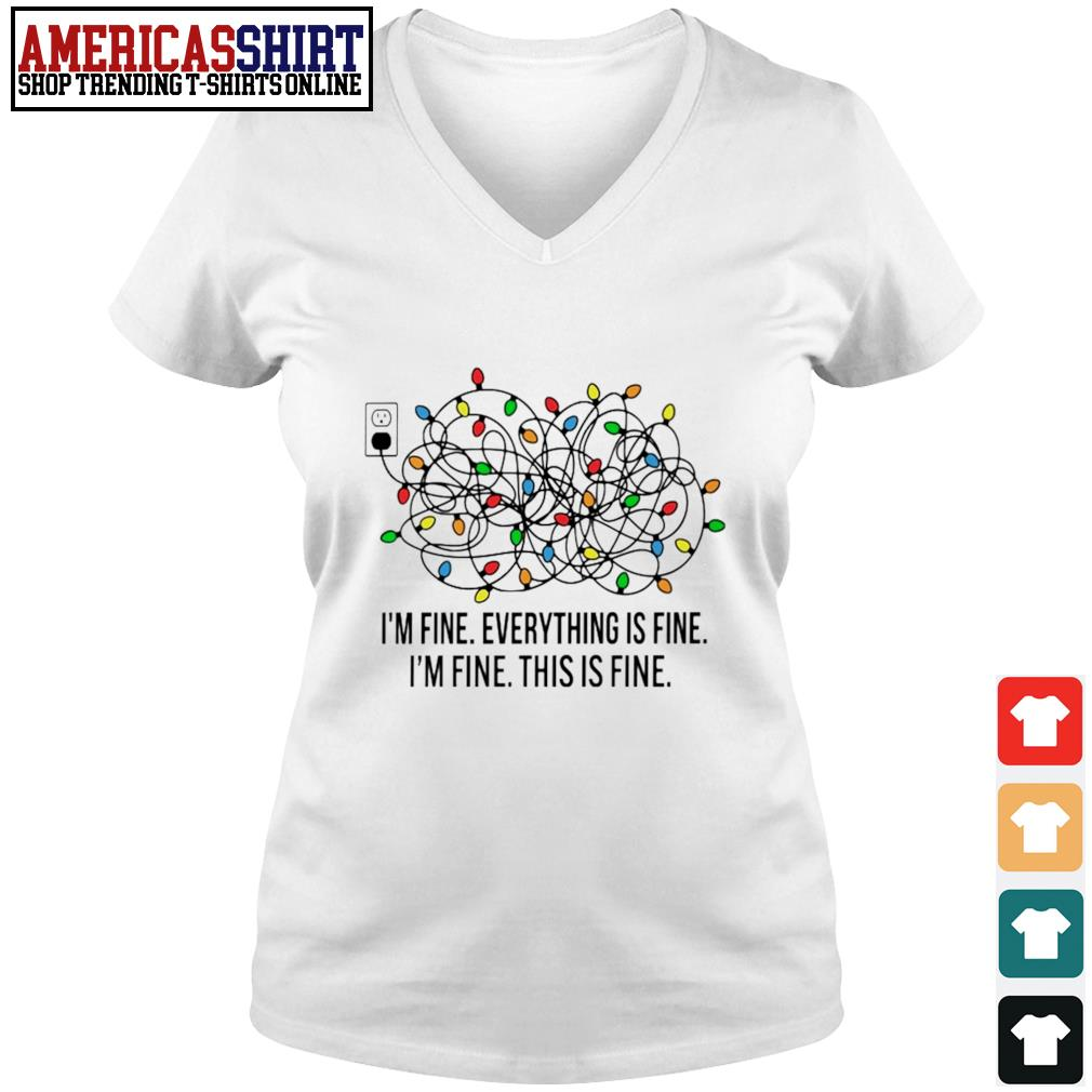 Christmas Lights I'm fine everything's fine I'm fine this is fine s v-neck t-shirt