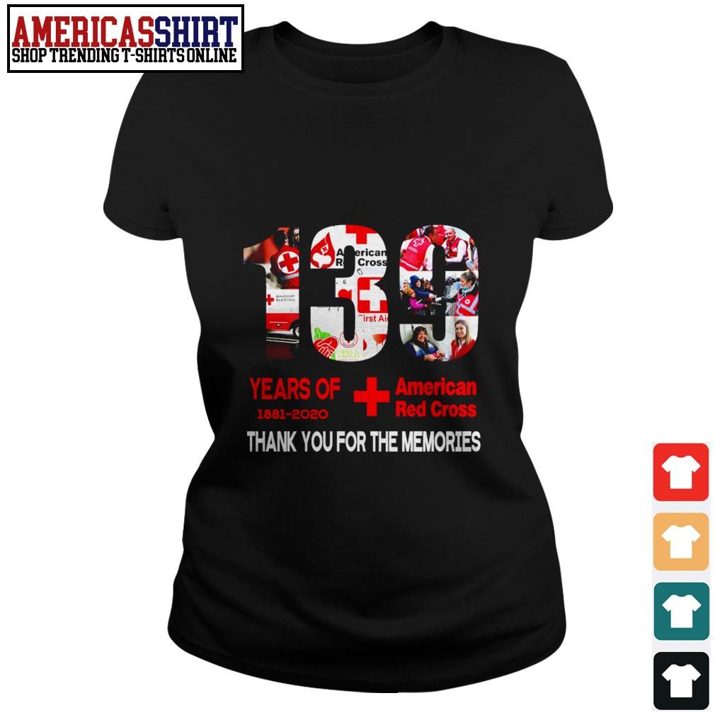 130 years of American Red Cross 1881 2020 thank you for the memories Ladies Tee