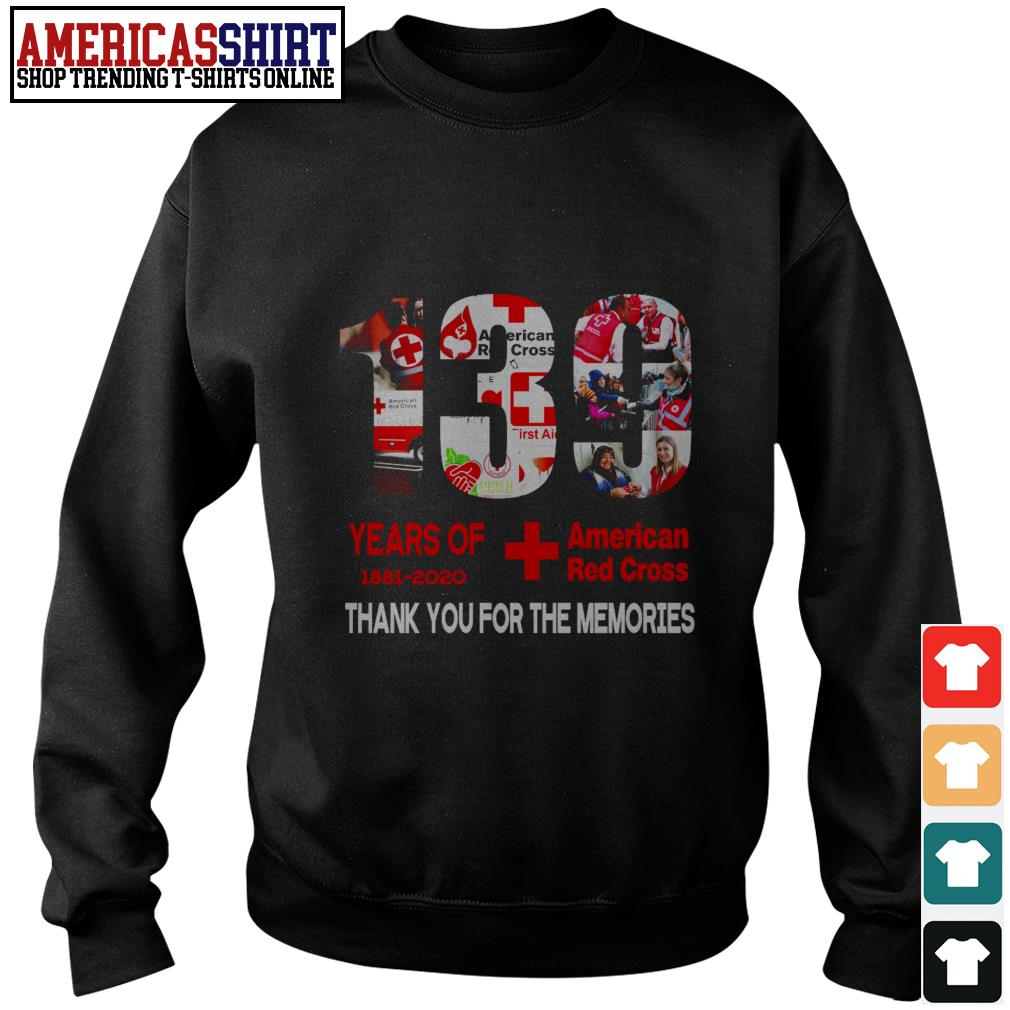 130 years of American Red Cross 1881 2020 thank you for the memories Sweater