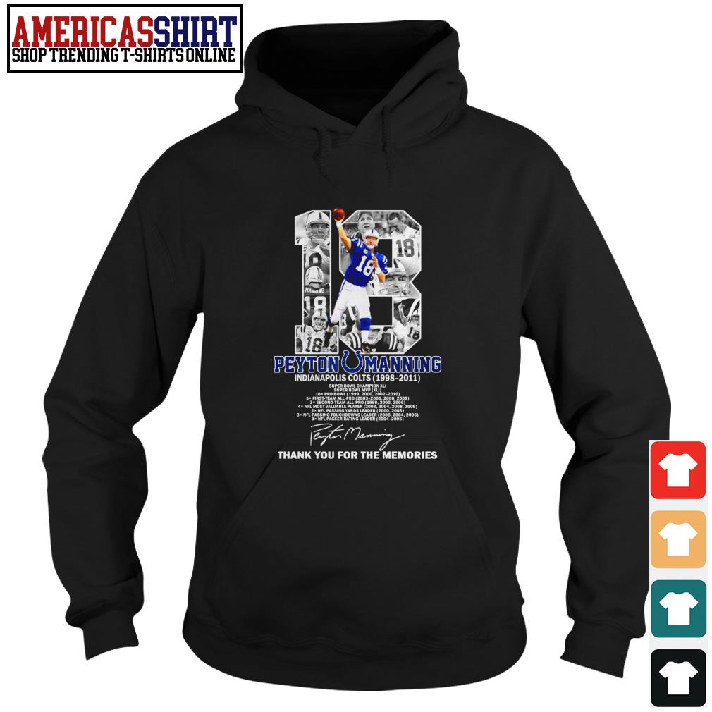 18 Peyton Manning Indianapolis Colts 1998 2011 thank you for the memories Hoodie