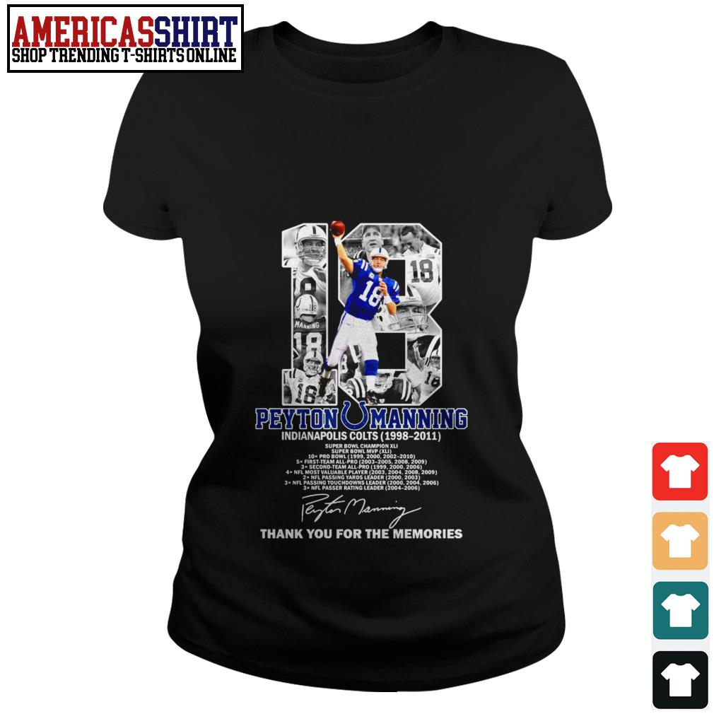 18 Peyton Manning Indianapolis Colts 1998 2011 thank you for the memories Ladies Tee