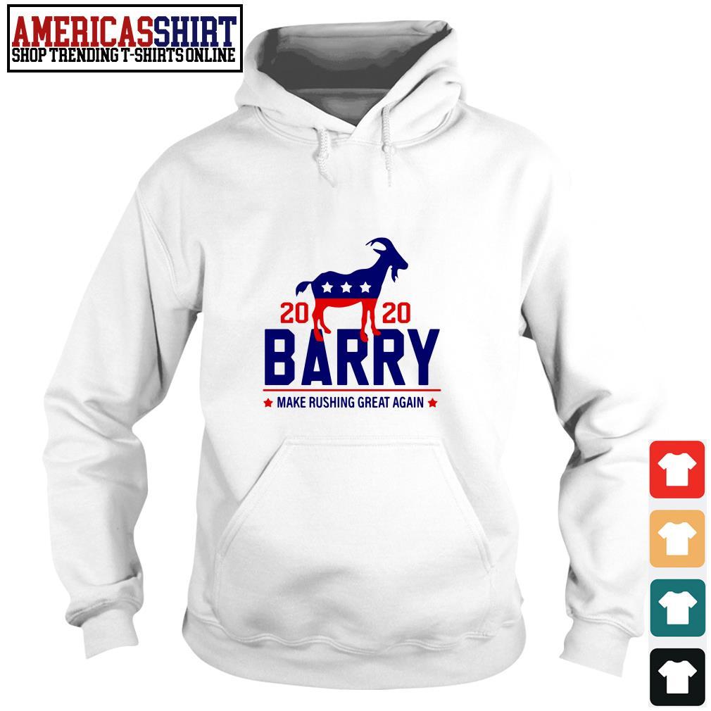 2020 Barry make rushing great again Hoodie