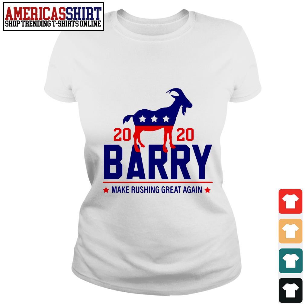 2020 Barry make rushing great again Ladies Tee