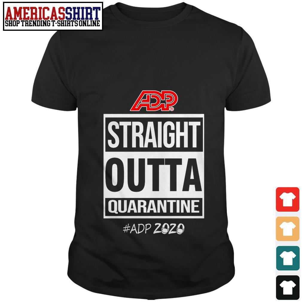 ADP straight outta quarantine ADP 2020 shirt