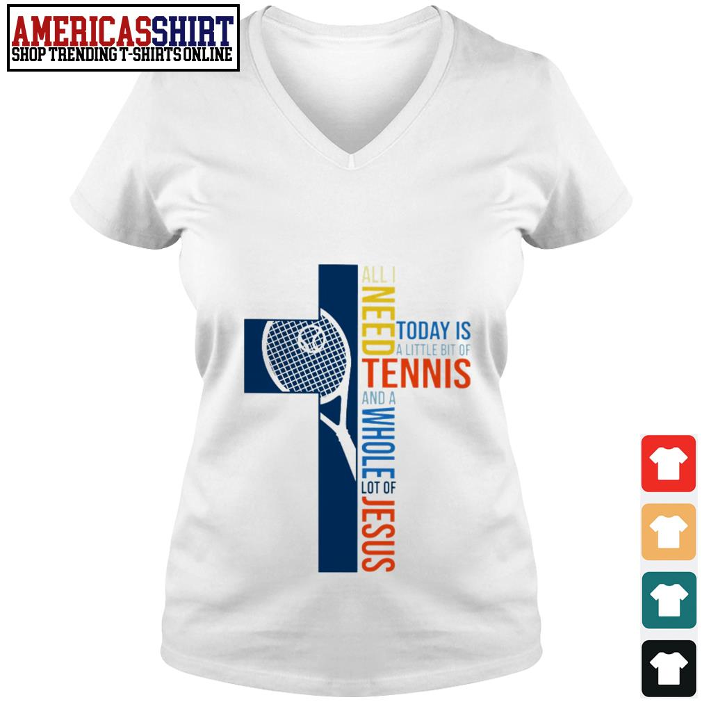 All I need today is a little bit of tennis and a whole lot of Jesus V-neck T-shirt