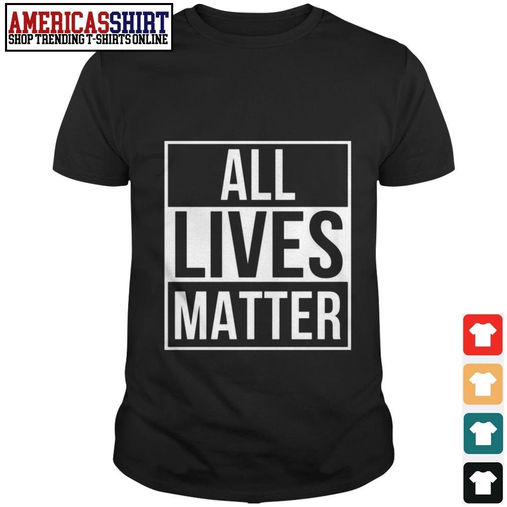 All lives matter shirt