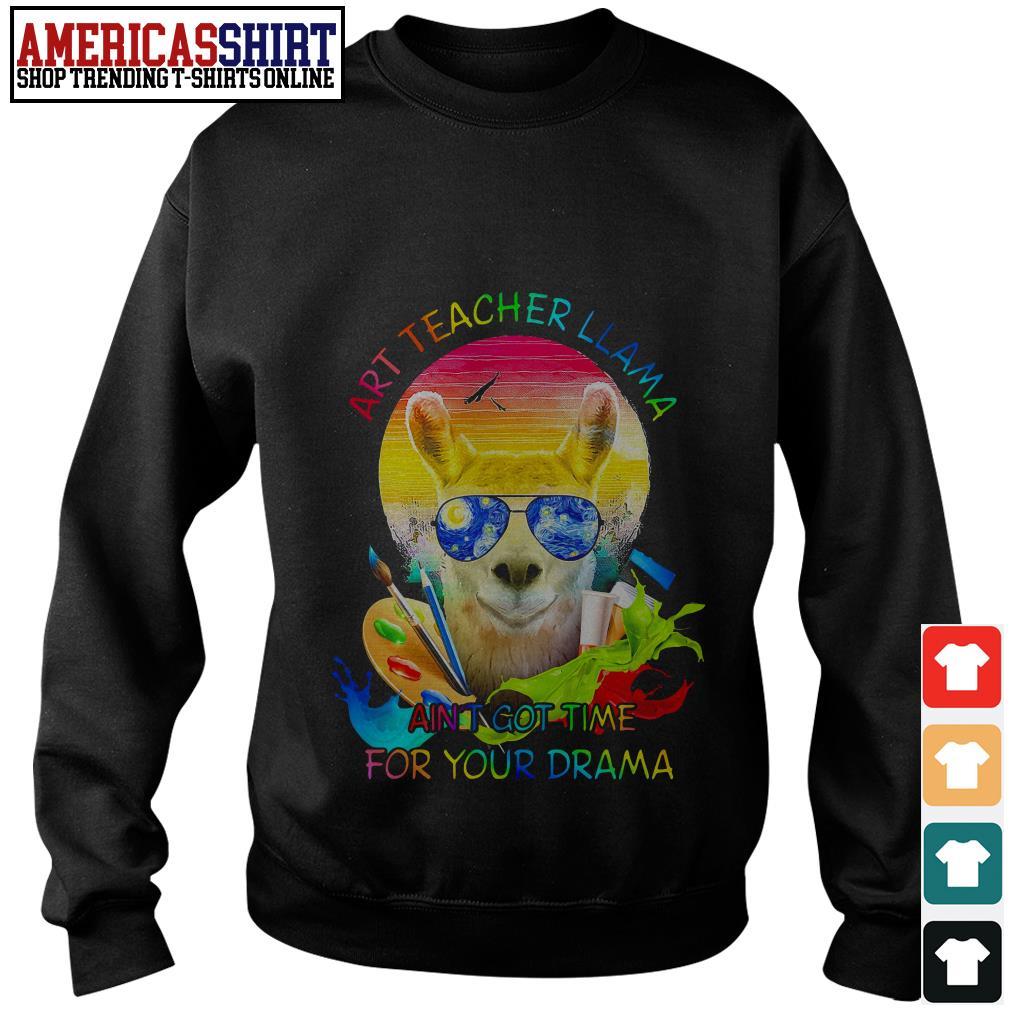 Art teacher LLama ain't got time for your drama Sweater