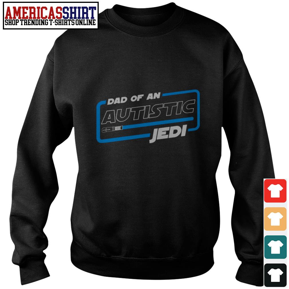 Autism dad of an autistic Jedi Sweater