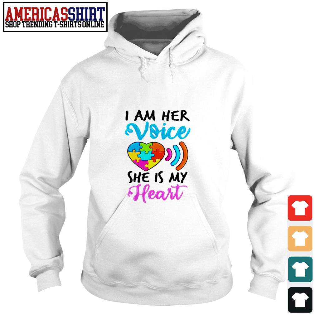 Autism I am her voice she is my heart Hoodie