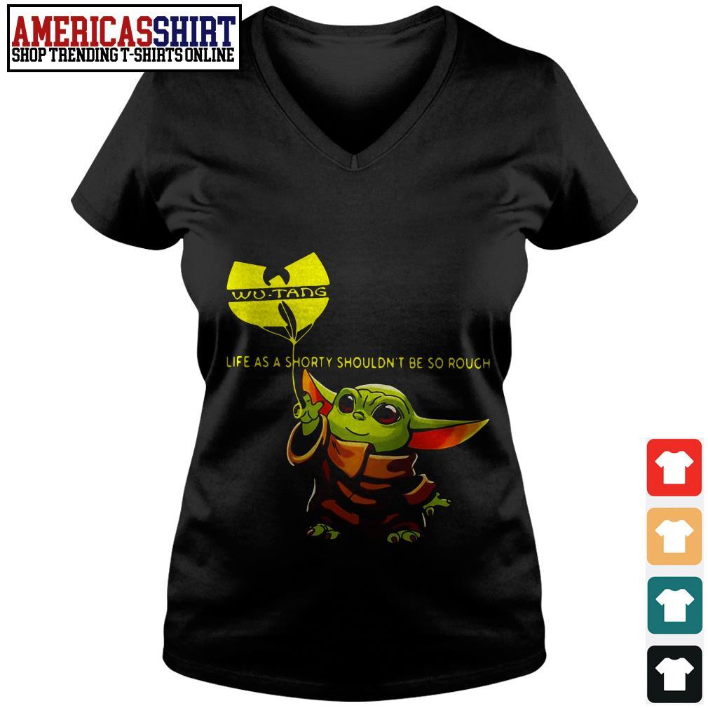 Baby yoda Wu-tang life as a shorty shouldn't be so rough V-neck T-shirt