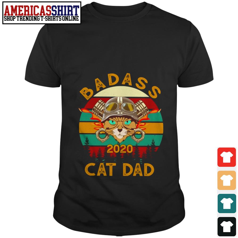 Badass 2020 cat dad vintage shirt