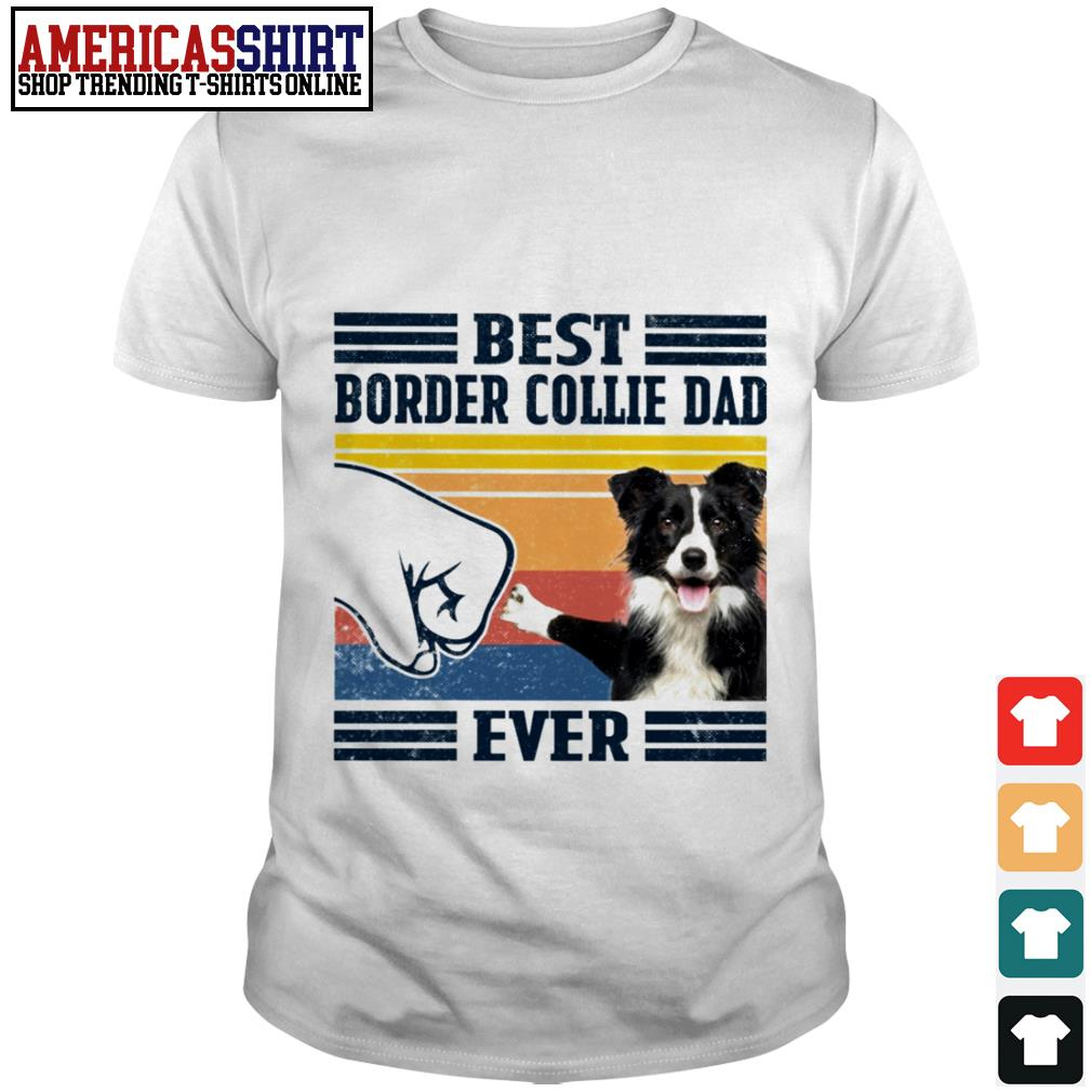 Best Border Collie dad ever vintage shirt