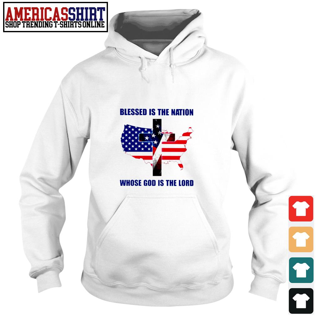 Blessed is the nation whose God is the lord American flag 4th Of July Hoodie