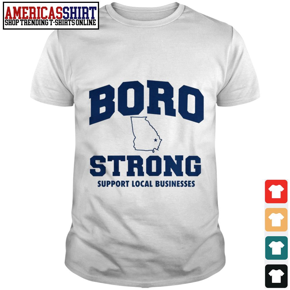 Boro strong support local businesses shirt