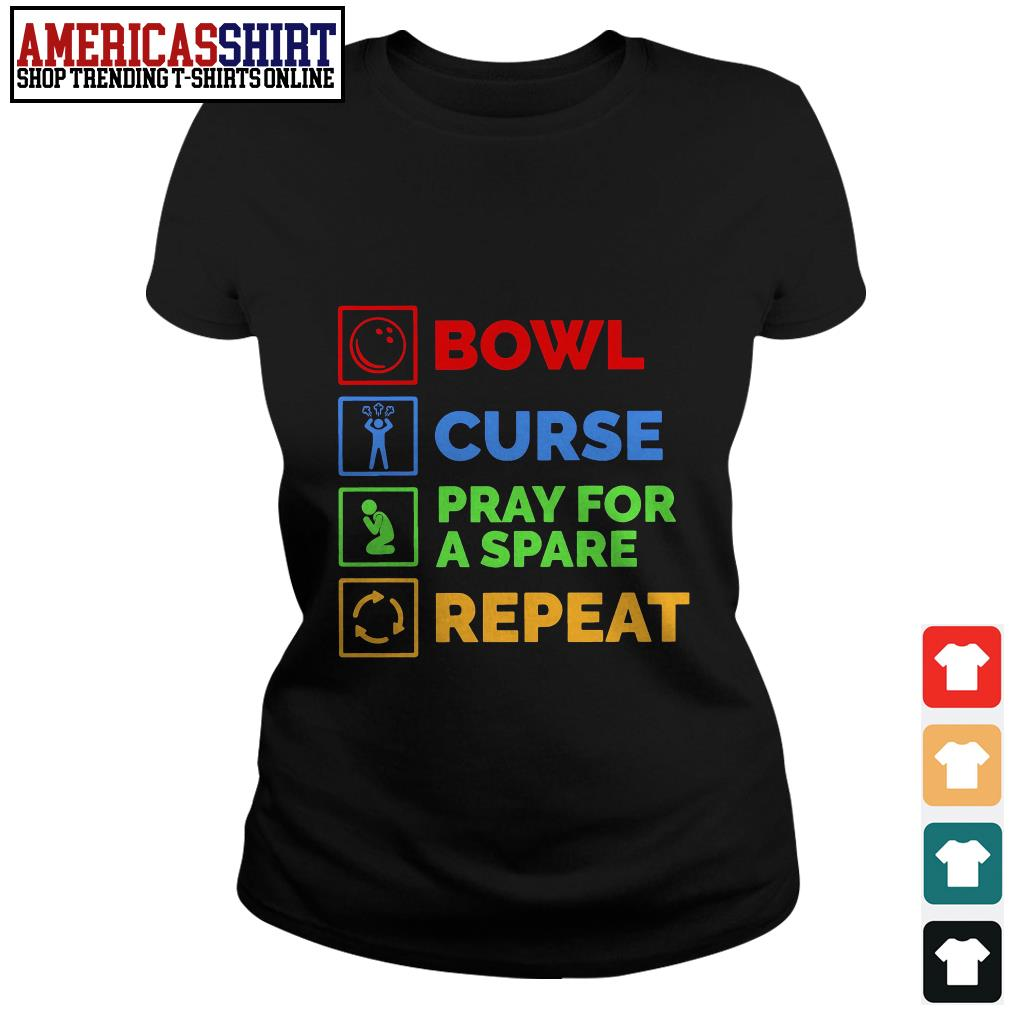 Bowl curse pray for a spare repeat Bowling Ladies Tee