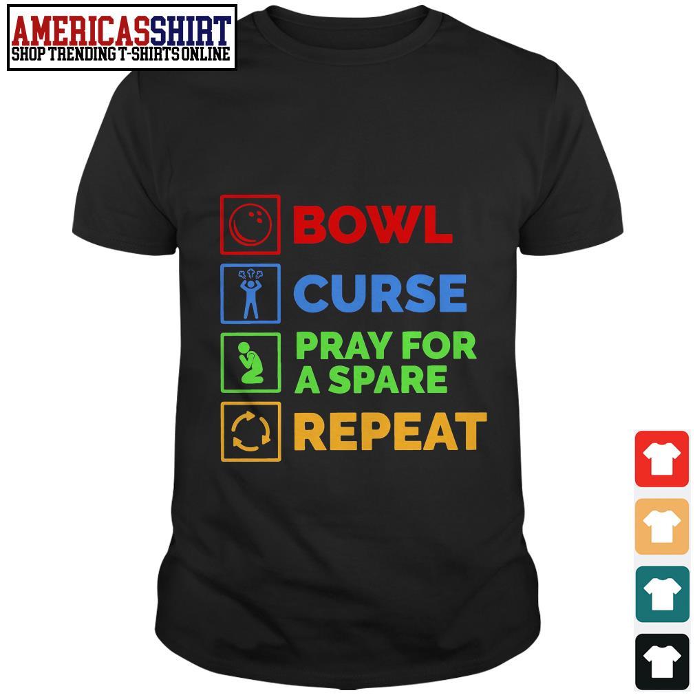 Bowl curse pray for a spare repeat Bowling shirt