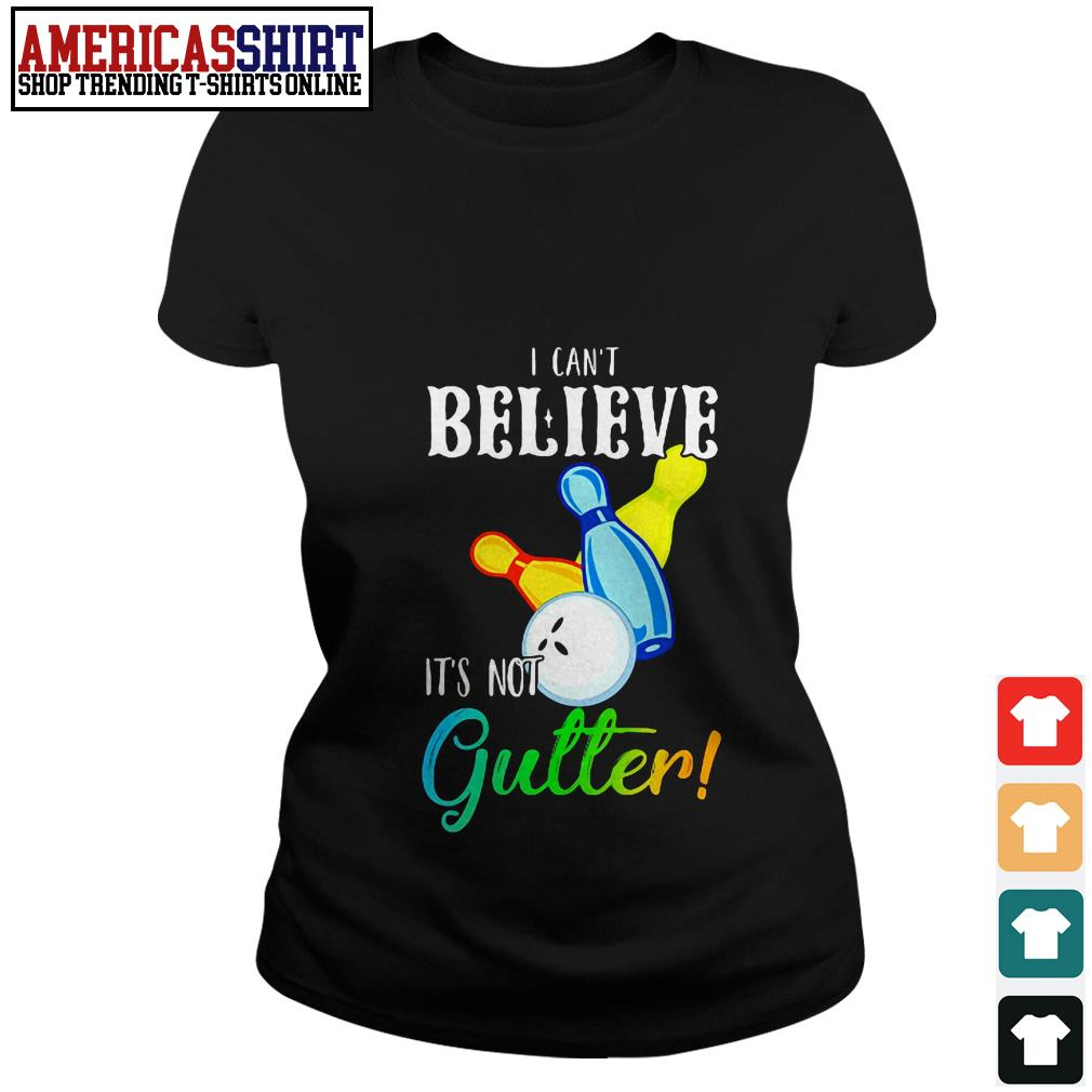 Bowling I can't believe it's not gutter Ladies Tee