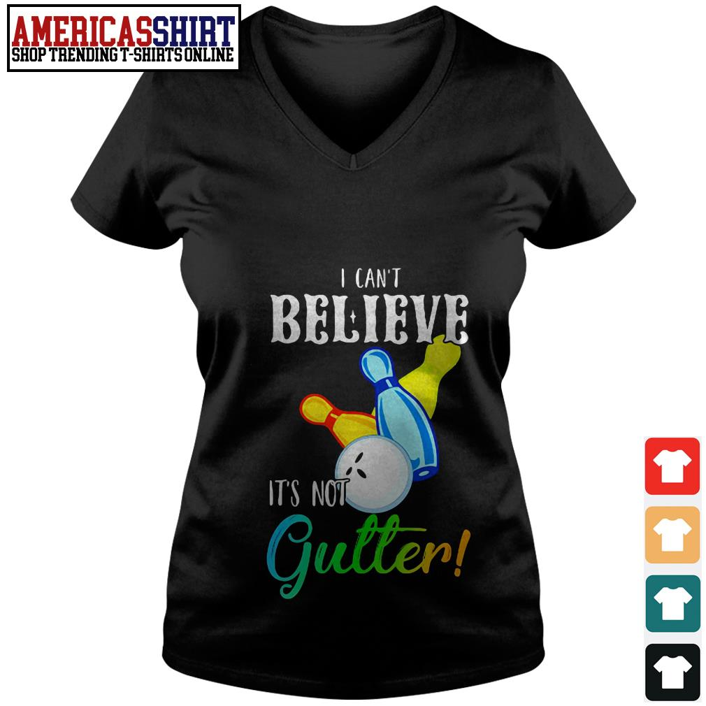 Bowling I can't believe it's not gutter V-neck T-shirt