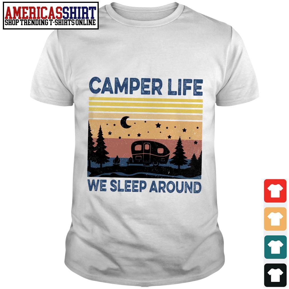 Camper life we sleep around vintage shirt