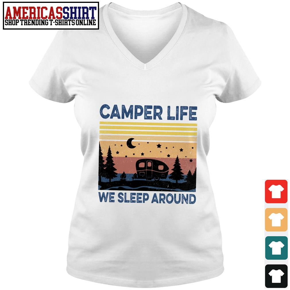 Camper life we sleep around vintage V-neck T-shirt