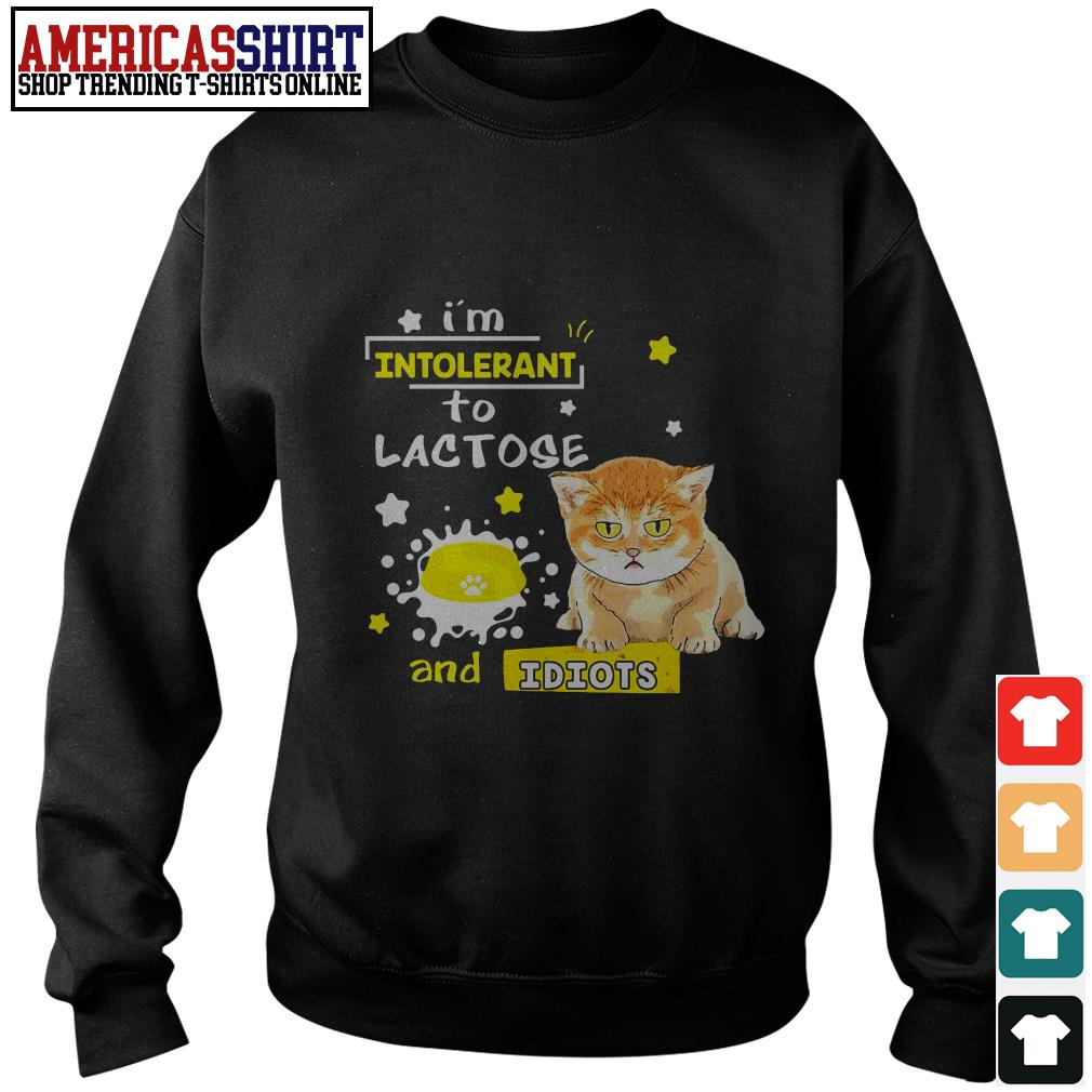Cat I'm intolerant to lactose and idiots Sweater