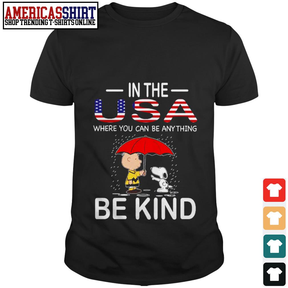 Charlie Brown and Snoopy in the USA where you can be anything be kind shirt