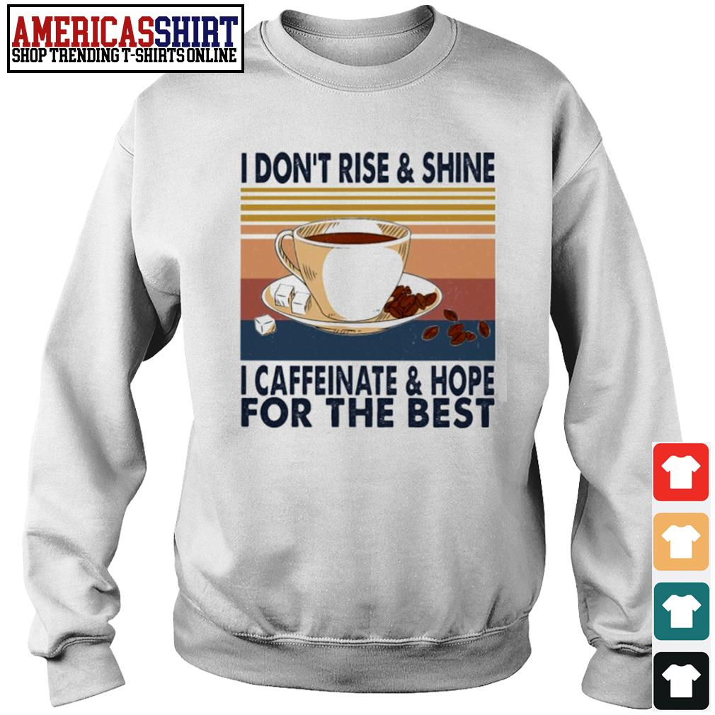 Coffee I don't rise and shine I caffeinate and hope for the best vintage s sweater