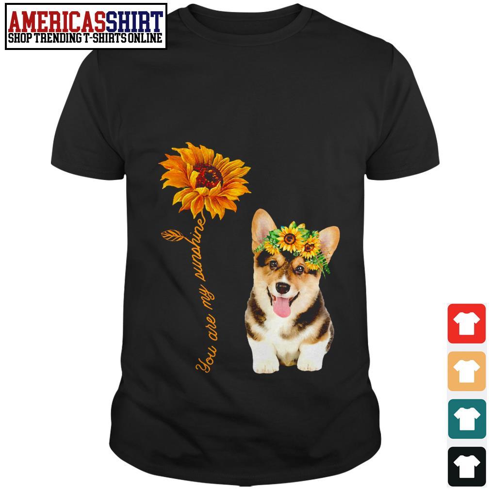 Corgi sunflower you are my sunshine shirt