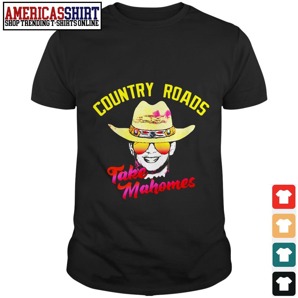Country roads take mahomes shirt