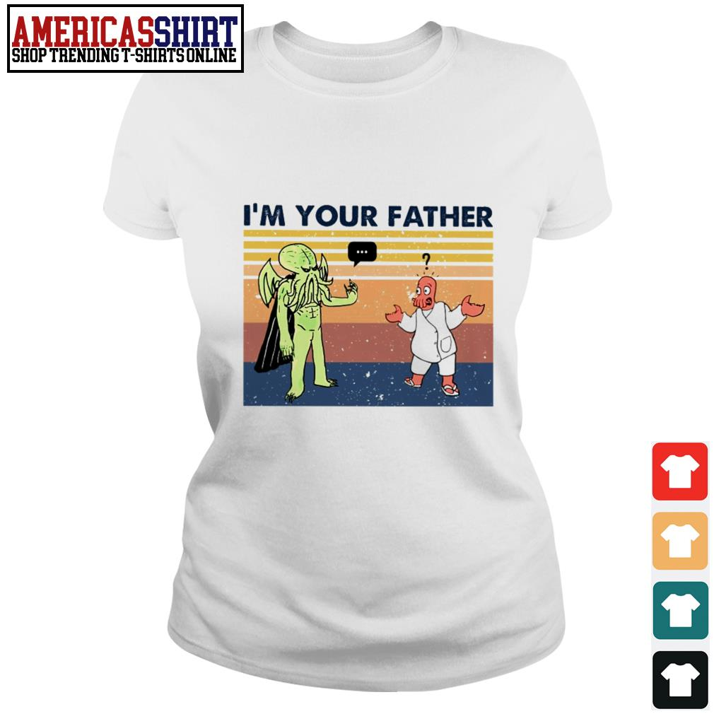 Cthulhu I'm your father vintage Ladies Tee