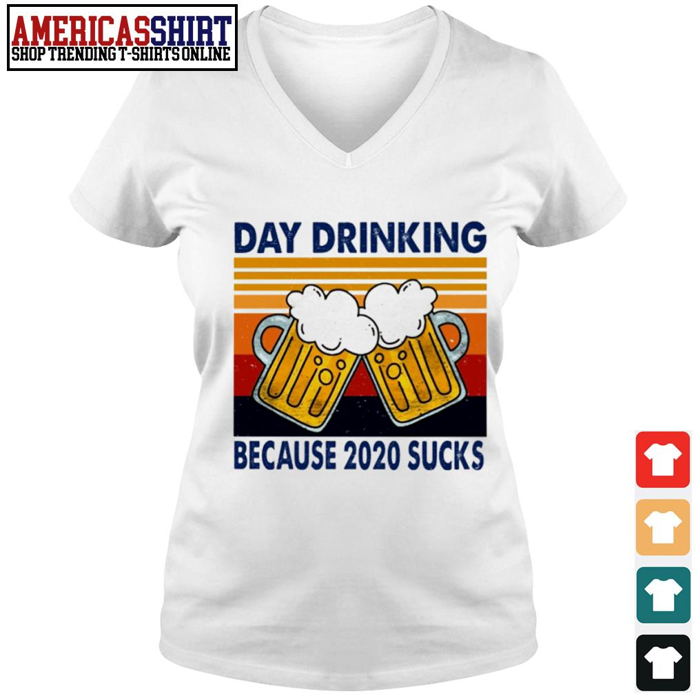 Day drinking beer because 2020 sucks vintage s v-neck t-shirt