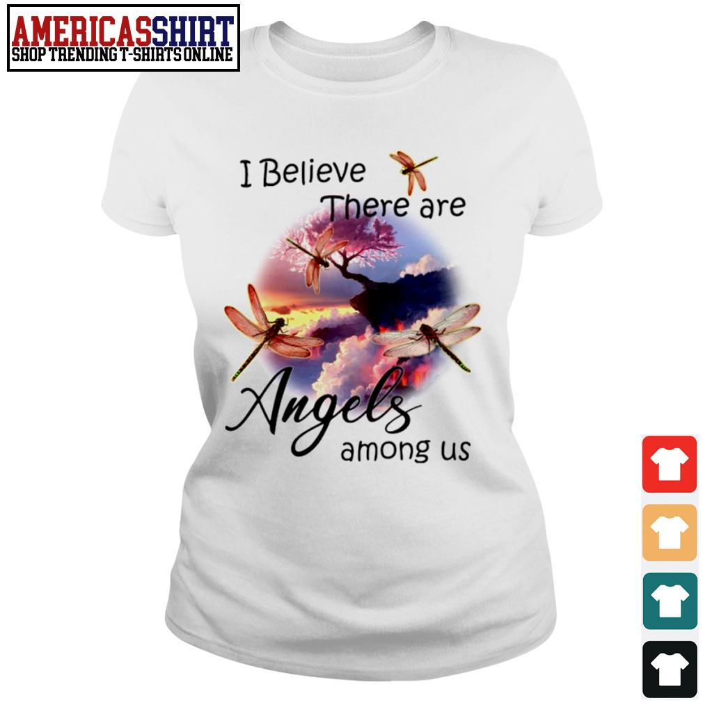 Dragonflies I believe there are angels among us s ladies-tee