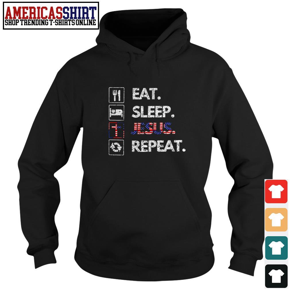 Eat sleep Jesus repeat American flag Hoodie