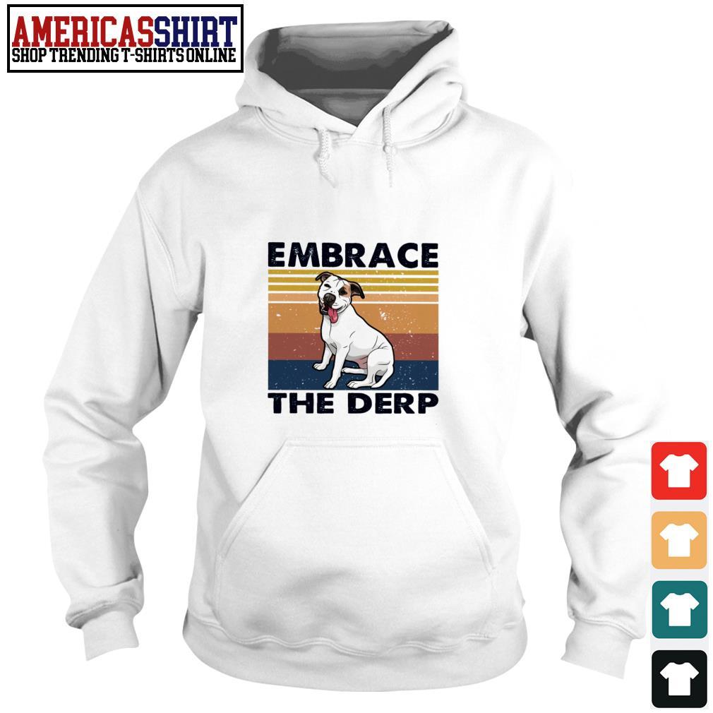 Embrace the derp vintage Hoodie
