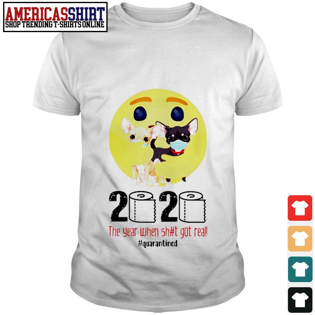 Emoticon hug Chihuahua 2020 the year when shit got real quarantined shirt