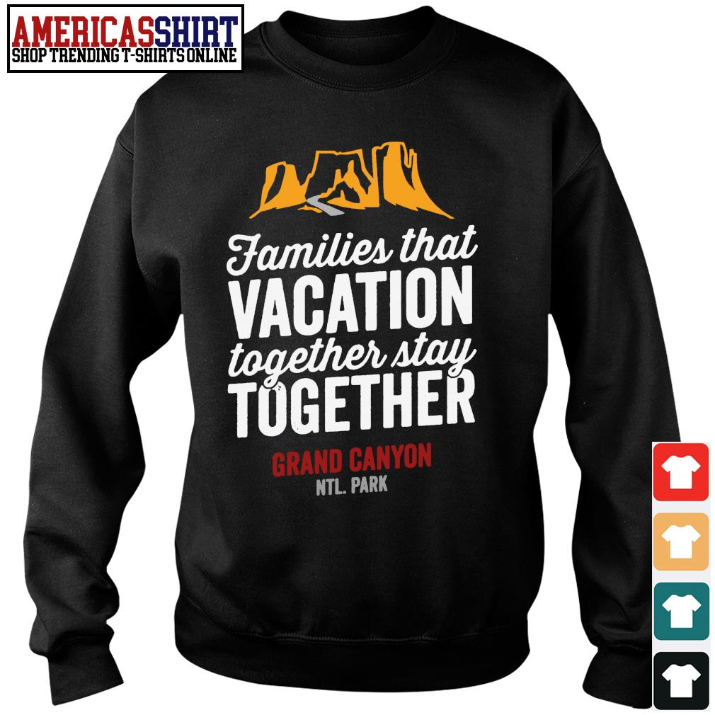 Families that vacation together stay together Grand Canyon NTL. Park s sweater