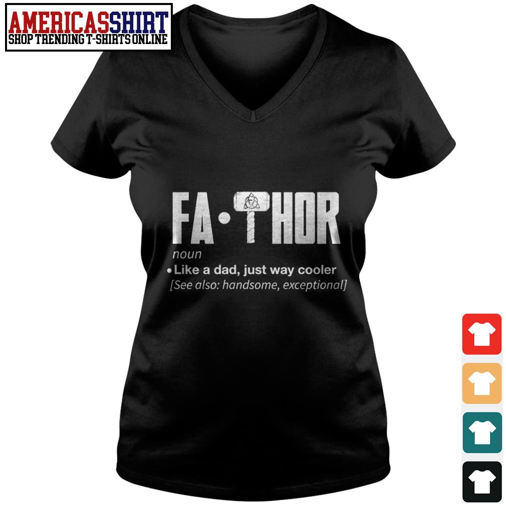 Fathor like a dad just way cooler see also handsome exceptional V-neck T-shirt