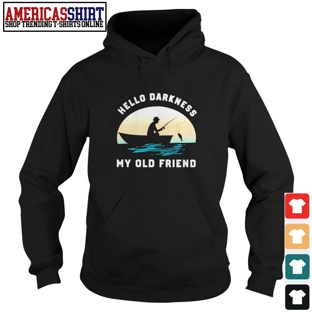 Fishing hello darkness my old friend Hoodie