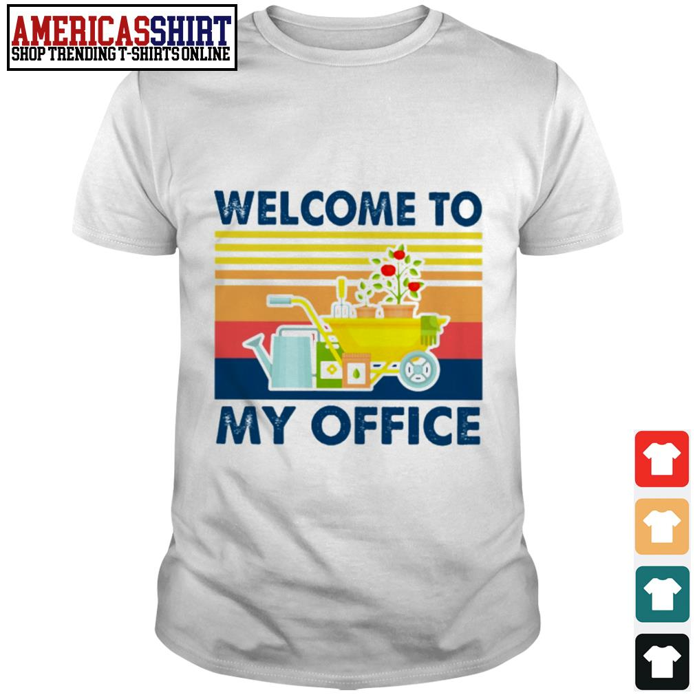 Gardening equipment welcome to my office vintage shirt