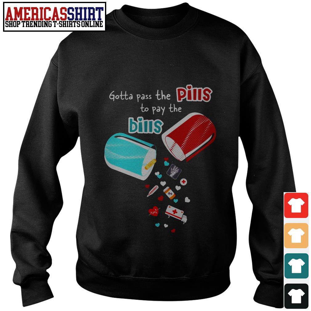 Gotta pass the pills to pay the bills Sweater