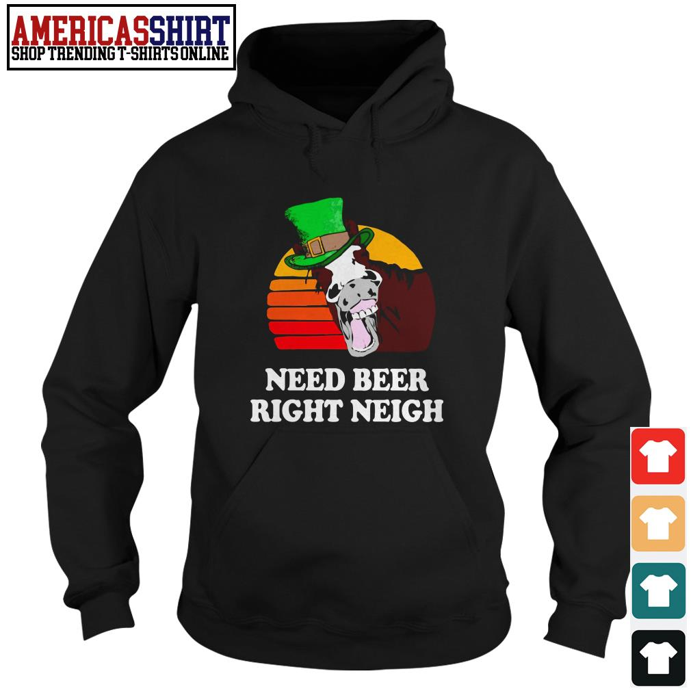 Horse need beer right neigh vintage Hoodie