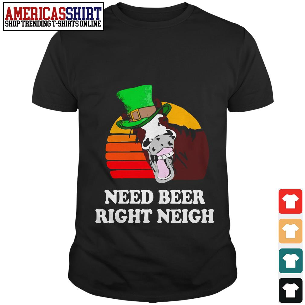 Horse need beer right neigh vintage shirt
