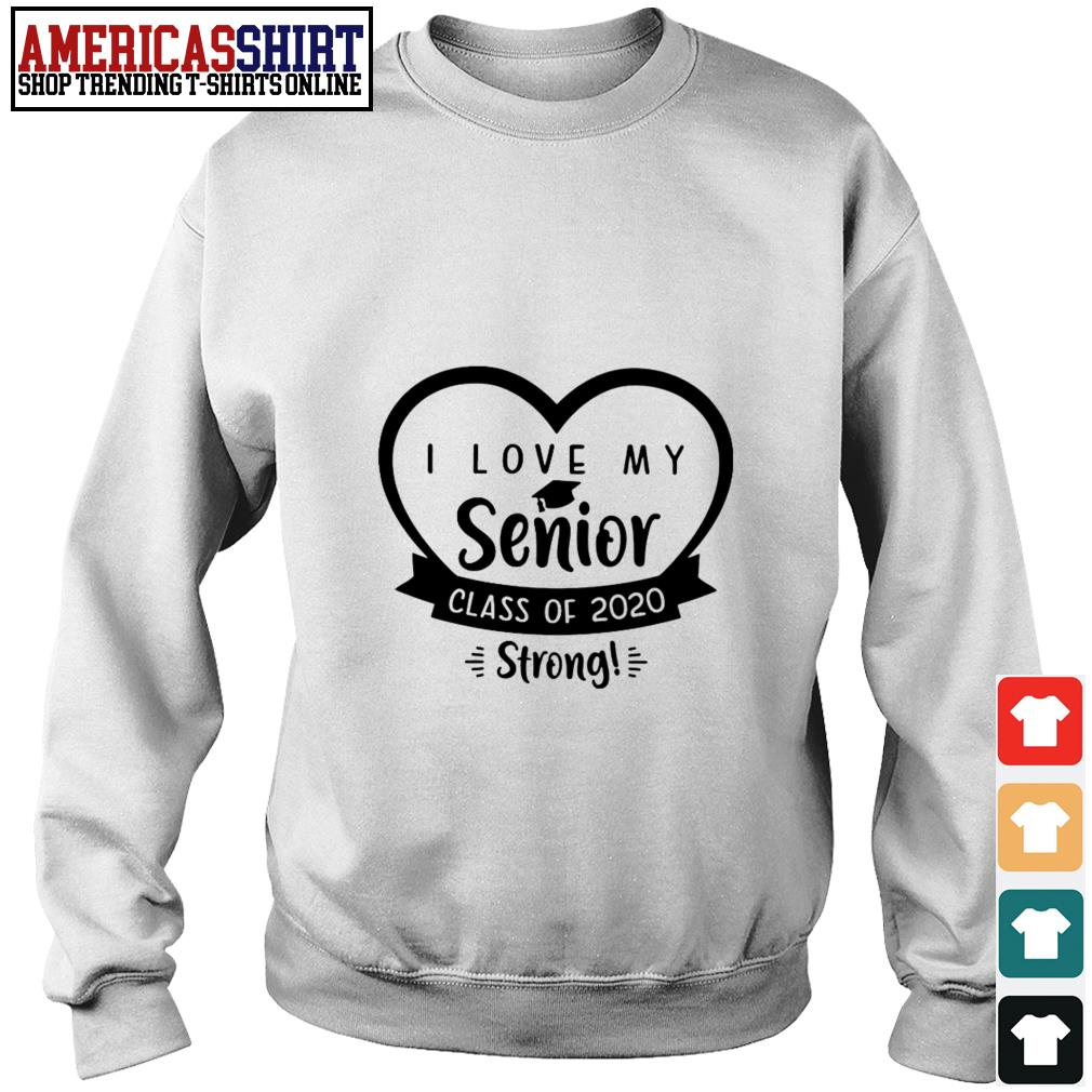 I love my senior class of 2020 strong Sweater