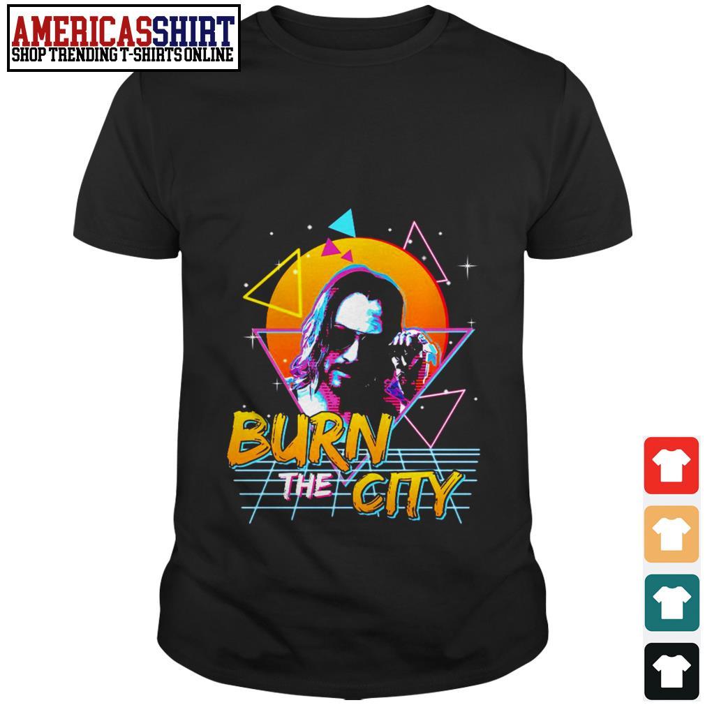 John Wick Cyberpunk 2077 burn the city shirt