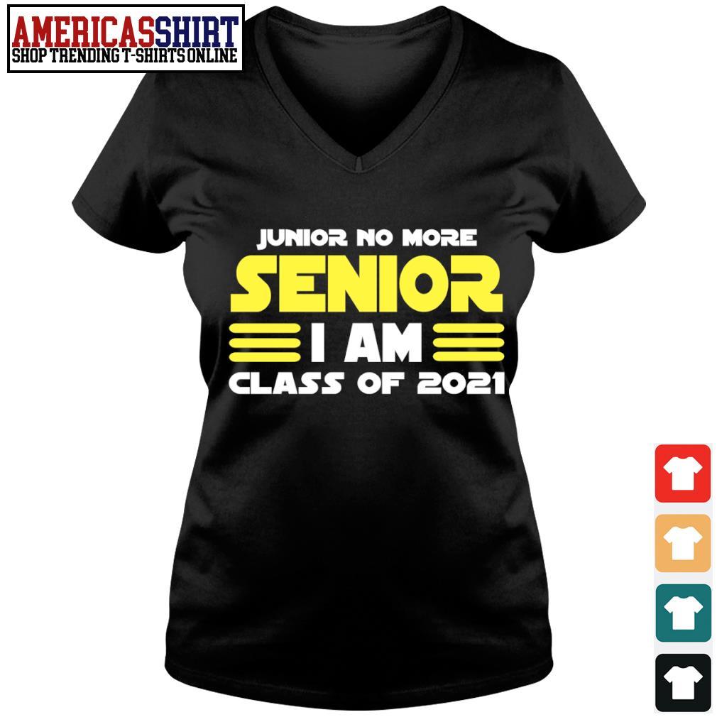 Junior no more senior I am class of 2021 s v-neck t-shirt