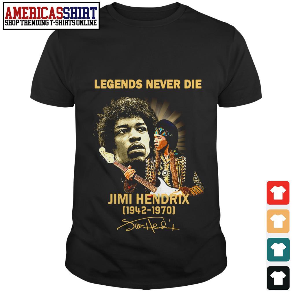 Legends never die Jimi Hendrix 1942 1970 signature shirt