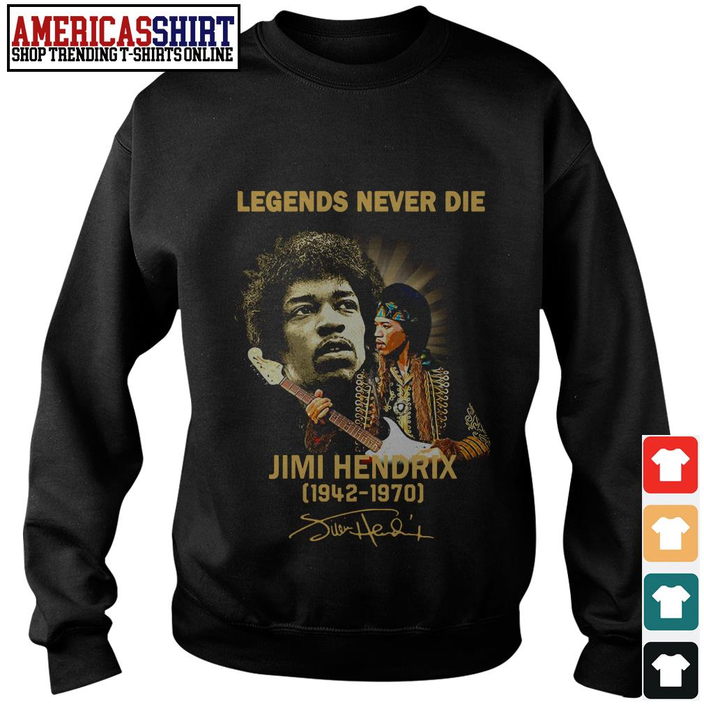 Legends never die Jimi Hendrix 1942 1970 signature Sweater